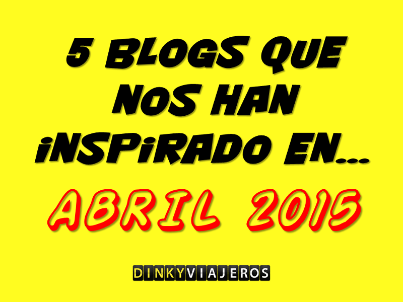 5 blogs que nos han inspirado en… ABRIL 2015